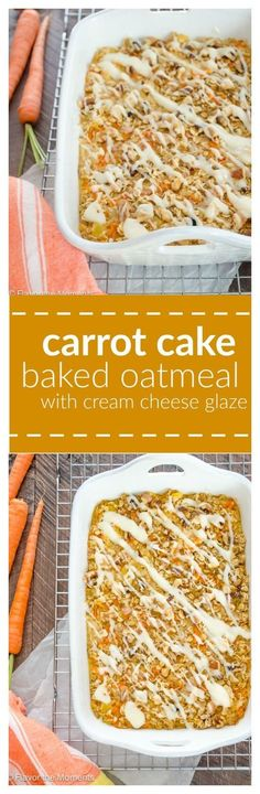 Carrot Cake Baked Oatmeal with Cream Cheese Glaze is the healthier way to enjoy the flavors of carrot cake and makes a great special breakfast or brunch! /FlavortheMoment/
