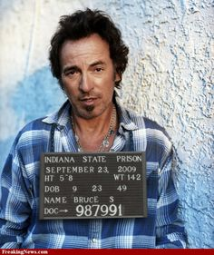 Bruce Springsteen Mugshot.at least his mugshot looks good.the mugshots of other celebrities don't look so good,i.e nick nolte.