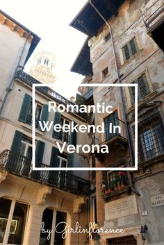 36 Hours In Verona | Girl In Florence Blogger