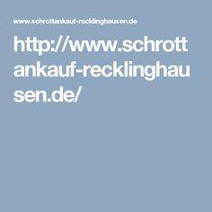 http://www.schrottankauf-recklinghausen.de/