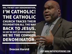 I'm not any denomination, I'm Catholic!