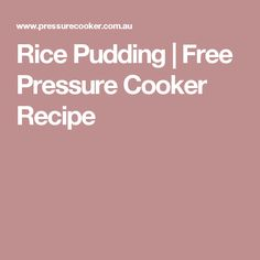 Rice Pudding | Free Pressure Cooker Recipe