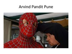 Arvind Pandit  Pune | spiderman movie cinemark