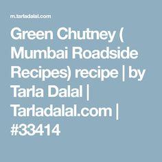Green Chutney ( Mumbai Roadside Recipes) recipe | by Tarla Dalal | Tarladalal.com | #33414
