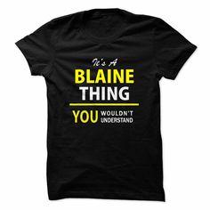 Its a BLAINE thing, you w... #Personalized #Tshirt #nameTshirt