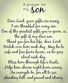 Dear Lord, please hear my prayer for my son. Dear Lord, please hear my prayer for my son. Prayer For My Son, Prayer For My Children, Quotes Children, Child Quotes, Quotes Kids, Son Quotes From Mom, Quotes About Your Son, Son Sayings, Mother Son Quotes