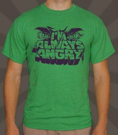 Sunnydale Collectibles | I'm Always Angry (The Hulk) shirt inspired by The Avengers | Available in Sizes Small-2XL | $12.99