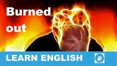 Angol kifejezések egy percben videó lecke. Nézzük meg, mit jelent ez az angol kifejezés: Burned out, és hogyan használjuk a hétköznapi angol beszédben.