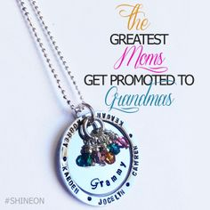 The Greatest Moms Get Promoted to Grandmas. From our 2014 Mother's Day collection: Designed to Shine's best selling custom Grandma Glitters birthstone necklace.