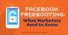 what marketers need to know about facebook freebooting