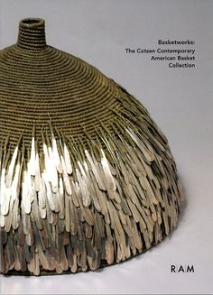 Mary Giles--Basketworks: Cotsen Contemporary American Basket Collection | Racine Art Museum