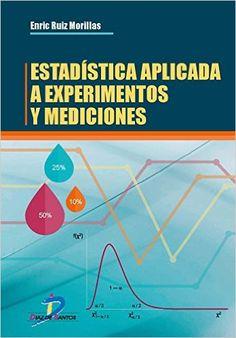Estadística aplicada a experimentos y mediciones / Enric Ruiz Morillas (2016)