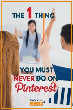 The One Thing You Must Never Do On Pinterest via @moreinmedia