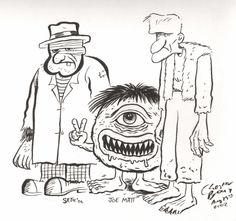 Monster sketch by Seth, Joe Matt and Chester Brown.