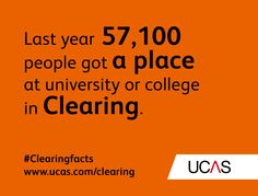 Last year 57,100 people got a place at university or college in Clearing. #UCAS #Clearingfacts