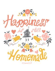 """Happiness is an evoked emotion for me when you encounter """"homemade"""" experiences like a good home cooked meal, conquering a DIY project, participating in a game night/neighborhood event with friends, etc."""