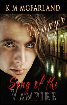 Amazon.com: Song of the Vampire: Vampyr eBook: K. M. McFarland: Kindle Store