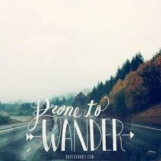 Prone to wander! #travelquote #wanderlust #travel