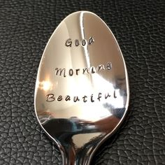 Good morning beautiful - Hand Stamped Spoon -Personalized Spoon -Message of Choice -Gift for Best Friend, Gift for girlfriend, Gift for Mom by Ashijewelers on Etsy
