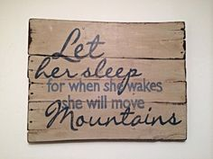 She will Move Mountains Nursery Wall Hanging / by PalletsandPaint, $45.00