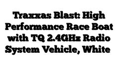 Traxxas Blast: High Performance Race Boat with TQ 2.4GHz Radio System Vehicle, White - http://techstronics.com/reviews/hobbies/rc-cars/traxxas/traxxas-blast-high-performance-race-boat-with-tq-2-4ghz-radio-system-vehicle-white/  - #Traxxas