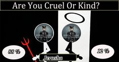 Are You Cruel Or Kind?
