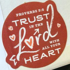 """This sticker is on a package I received in the mail today. Proverbs are one of my favorite Bible verses! """" Trust in the Lord with al. My Father's World, Proverbs 3, Favorite Bible Verses, Photo A Day, Trust, Lord, Make It Yourself, Heart, Hearts"""