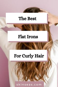 Best Flat Irons for Curly Hair