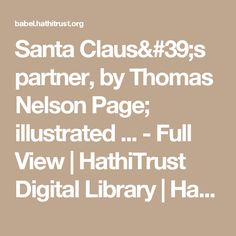 Santa Claus's partner, by Thomas Nelson Page; illustrated ... - Full View  | HathiTrust Digital Library | HathiTrust Digital Library