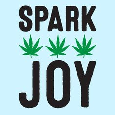Spark joy with this funny weed, marijuana design! Perfect for celebrating weed lovers, kush jokes, marijuana memes, getting high and sparking joy. Medical Marijuana, Cannabis, 420 Memes, Weed Humor, Weed Jokes, Cbd Hemp Oil, Say Hello, Ganja