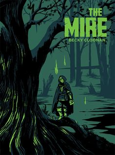 The Mire - by Becky Cloonan  Animated by Brad Backofen
