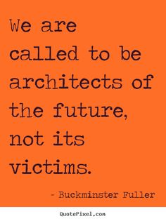 Buckminster Fuller Quotes | buckminster-fuller-quotes_15387-2.png