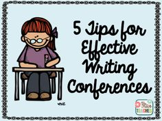 5 Tips for Effective Writing Conferences