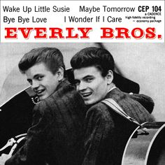 Everly Brothers - EP - Wake up Little Susie - Maybe tomorrow - Bye bye love - I wonder if I care - 1958 Erin Everly, Steve Costume, Bye Bye Love, 1950s Rock And Roll, 50s Music, The Ed Sullivan Show, Buckingham Nicks, Maybe Tomorrow, Rock N Roll Music