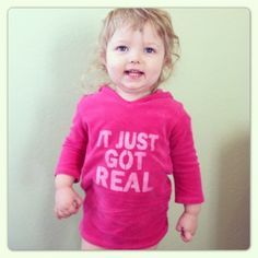 Toddler It Just Got REAL terrycloth hoodie $11.00, via Etsy.