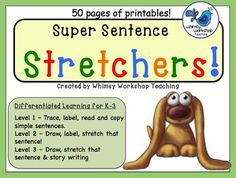 Super Sentence Stretchers (50 pages) Whimsy Workshop Teaching