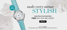 FREE Watch with any $60 purchase at www.youravon.com/jfreemyers thru 6-29-15.  While supplies last.