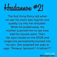 "Sally: *looks at his arm* Perseus Jackson! A tattoo?!"" Percy: *sweatdrop* A-annabeth! *runs away*"