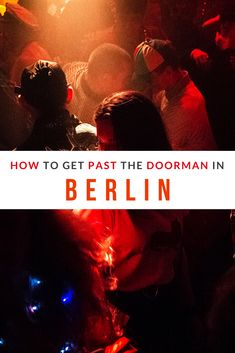 Partying in Berlin – How to Get Into Berlin Clubs - Just a Pack Travel Articles, Travel Info, Travel Plan, Budget Travel, Travel Guide, Berlin Nightlife, Nightlife Travel, Croatia Travel, Thailand Travel