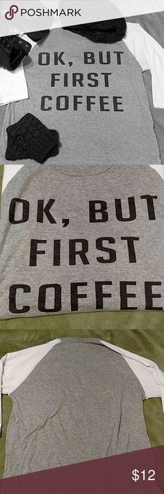 """Graphic Baseball Tee """"Ok, but first coffee"""" story of my life! Just a tad too small for me. Great baseball tee! Tops"""