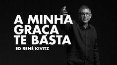 Ed René Kivitz - A minha graça te basta - YouTube