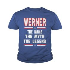 WERNER The NAME The Myth The Legend #gift #ideas #Popular #Everything #Videos #Shop #Animals #pets #Architecture #Art #Cars #motorcycles #Celebrities #DIY #crafts #Design #Education #Entertainment #Food #drink #Gardening #Geek #Hair #beauty #Health #fitness #History #Holidays #events #Home decor #Humor #Illustrations #posters #Kids #parenting #Men #Outdoors #Photography #Products #Quotes #Science #nature #Sports #Tattoos #Technology #Travel #Weddings #Women