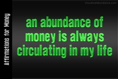 Image detail for -Affirmations for Money; An abundance of money is always circulating in ...