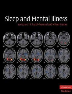 The diagnosis of mental illness is frequently accompanied by sleep problems; conversely, people experiencing sleep problems may subsequently develop mental illness. Sleep and Mental Illness looks at t