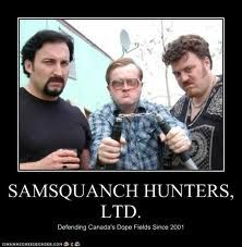 Trailer Park Boys--If you haven't watched the TV show or the movies, I am sad for you....like, really sad for you...