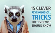 15 clever psychological tricks that everyone should know