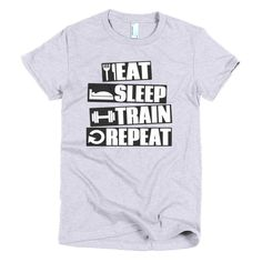 EAT SLEEP TRAIN REPEAT Short sleeve women's t-shirt