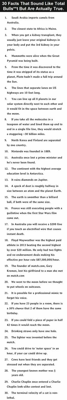 Here are 30 surprising facts that sound like a load of cr@p at first...but look them up if you doubt...they're totally true!