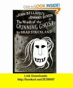 The Wrath of the Grinning Ghost (9780803722224) Brad Strickland, Edward Gorey, John Bellairs , ISBN-10: 0803722222  , ISBN-13: 978-0803722224 ,  , tutorials , pdf , ebook , torrent , downloads , rapidshare , filesonic , hotfile , megaupload , fileserve