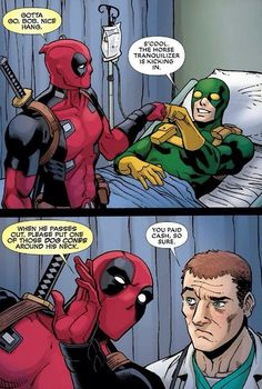 Deadpool and Bob.